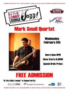 In the Lobby Lounge...JAZZ! - Mark Small Quartet @ Olympia Theater | Miami | Florida | United States